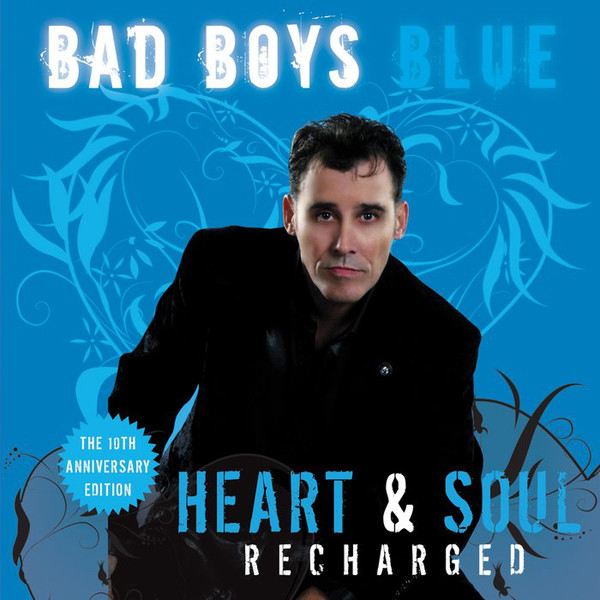 BAD BOYS BLUE: Heart & Soul (Recharged), CD BAD BOYS BLUE: Heart & Soul (Recharged)