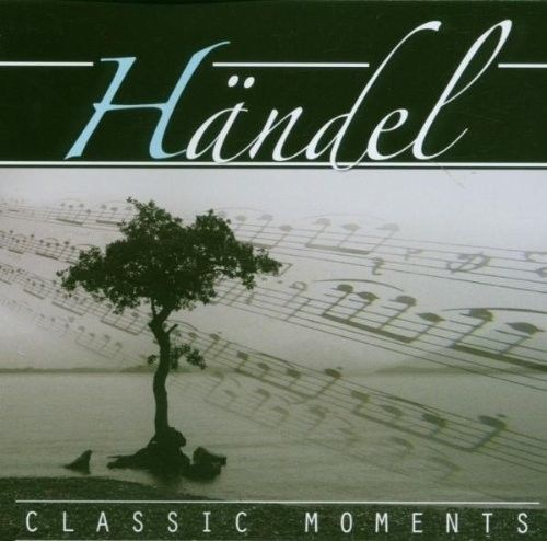 Classic Moments by Händel,Georg Friedrich
