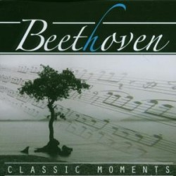 Classic moments - Beethoven Ludwig Van
