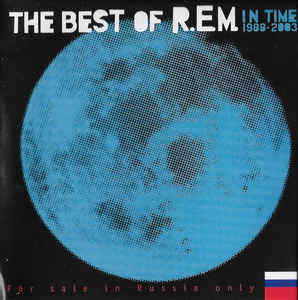 R.E.M. - The Best Of 1999-2003