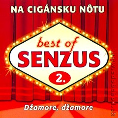 SENZUS -BEST OF 2 - Na cigánsku nôtu
