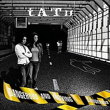 t.A.T.u: Dangerous and Moving